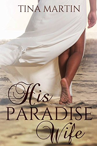 Search : His Paradise Wife (The Champion Brothers Book 1)