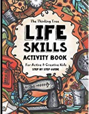 Life Skills Activity Book - For Active & Creative Kids - The Thinking Tree: Fun-Schooling for Ages 8 to 16 - Including Students with ADHD, Autism & ... Tool for Adoption and Foster Parenting