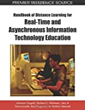 Handbook of Distance Learning for Real-Time and Asynchronous Information Technology Education, Solomon Negash, 1599049643