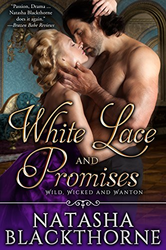 White Lace and Promises (Wild, Wicked And Wanton Book - Lace Promises White
