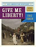 Give Me Liberty!: An American History (Fourth Edition)  (Vol. 2), Eric Foner, 0393920283