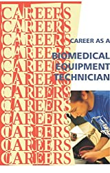 A Career as a Biomedical Equipment Technician (Careers Ebooks) (English Edition)