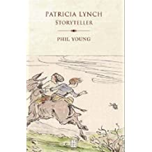 Patricia Lynch: Storyteller by Phil Young (2005-09-01)