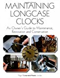 Maintaining Longcase Clocks, Nigel Barnes and Austin Jordan, 1847975216