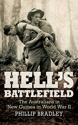 Hell's Battlefield: The Australians in New Guinea in World War II