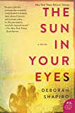 The Sun in Your Eyes: A Novel