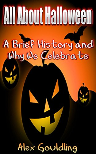 All About Halloween: A Brief History and Why We Celebrate
