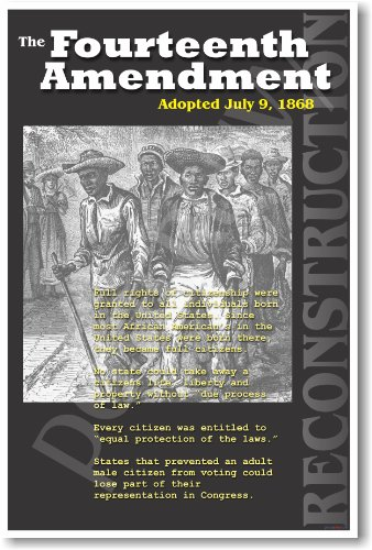 Civil War: The Fourteenth Amendment - History Classroom Poster