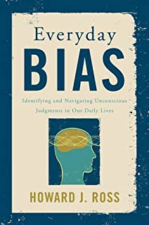 Book Cover: Everyday Bias: Identifying and Navigating Unconscious Judgments in Our Daily Lives