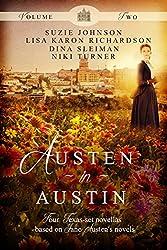 Austen in Austin, Volume 2: Four Texas-Set Novellas Based on Jane Austen's Novels