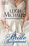 Front cover for the book The Bride Assignment by Leigh Michaels