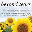 Beyond Tears: Living After Losing a Child, Revised Edition Audiobook by Carol Barkin, Audrey Cohen, Lorenza Colletti, Barbara Eisenberg, Barbara J. Goldstein Narrated by Pam Ward