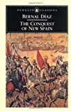 The Conquest of New Spain (Penguin Classics), Bernal Diaz del Castillo, 0140441239