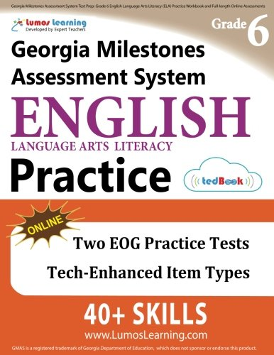 Georgia Milestones Assessment System Test Prep: Grade 6 English Language Arts Literacy (ELA) Practice Workbook and Full-length Online Assessments: GMAS Study Guide