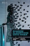 Shadow Algorithms Data Miner, Andrew Woo and Pierre Poulin, 1439880239
