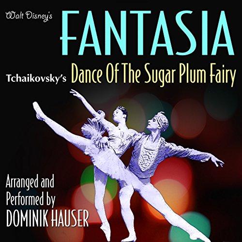 Dance Sugar Plum Fairy (Walt Disney's Fantasia - Dance Of The Sugar Plum Fairy (Tchaikovsky) [Clean])