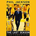 The Last Season: A Team in Search of Its Soul Audiobook by Phil Jackson Narrated by Stephen Hoye