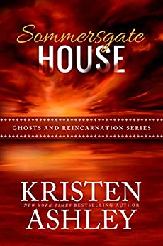 Sommersgate House (Ghosts and Reincarnation Book 1) by [Ashley, Kristen]