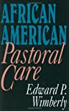 African American Pastoral Care, Edward P. Wimberly, 0687009332
