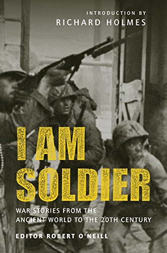 I am Soldier: War stories, from the Ancient World to the 20th Century (General Military)