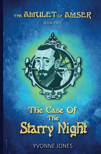 Download The Case Of The Starry Night (The Amulet Of Amser) (Volume 2) ebook