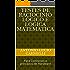 Testes de Raciocínio Lógico e Lógica Matemática: Para Concursos e princípios de Hardware