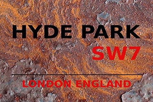 Hyde Park London SW7 Rust Art Decor Tin Sign Home House Coffee Beer Drink Bar 8 x 12 Inch