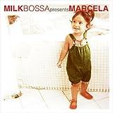 MILK BOSSA presents MARCELA