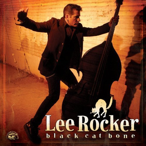 Black Cat Bone by LEE ROCKER (2007-05-03) - Lee Rocker Black Cat Bone