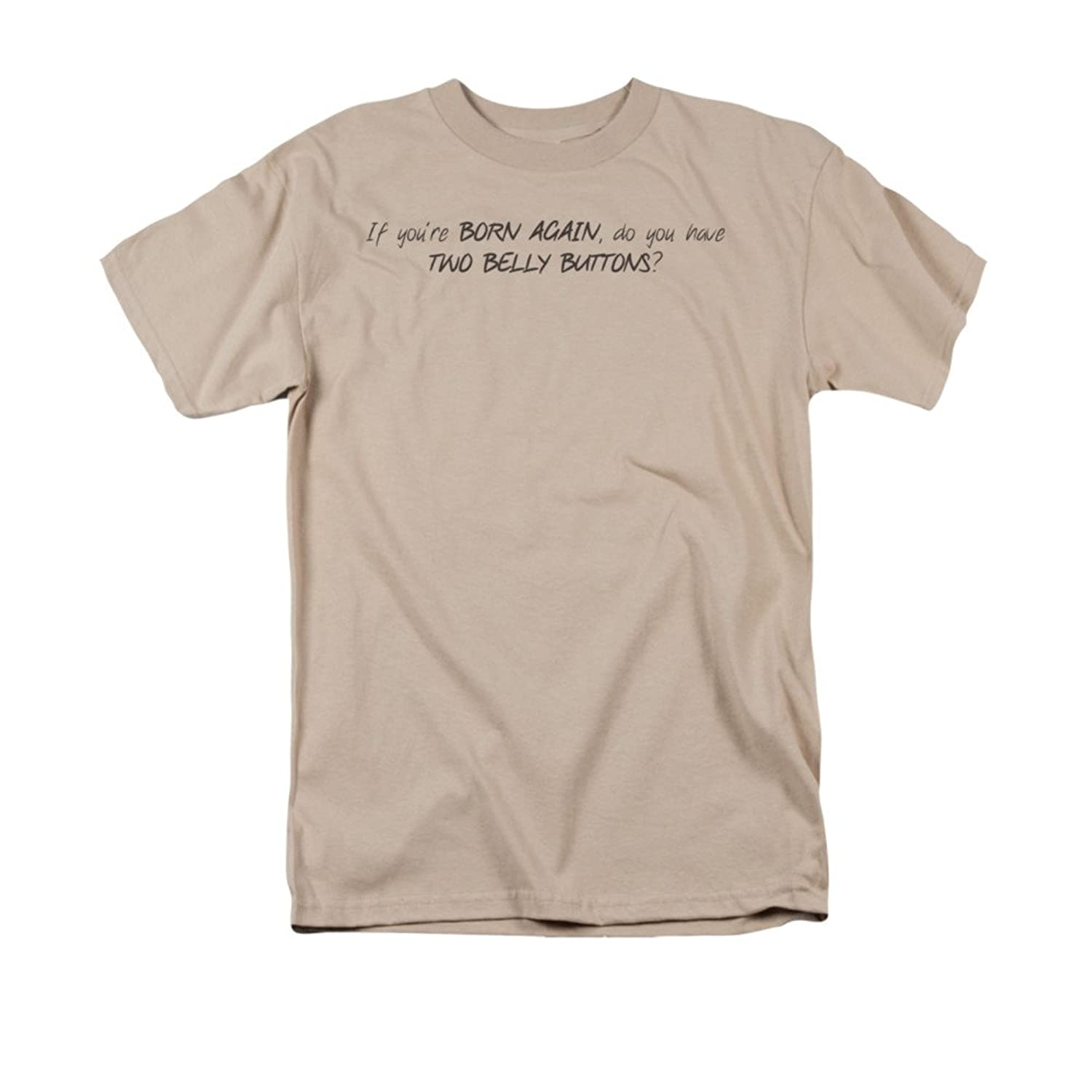 If You Are Born Again Funny Humorous Religion Joke Saying *** Adult T-Shirt
