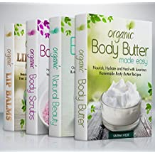 Organic Body Care Recipes Box Set: Organic Body Scrubs, Organic Lip Balms, Organic Body Butter, And Natural Skin Care Recipes