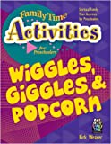 Wiggles, Giggles, & Popcorn (Family Time Activities Books)
