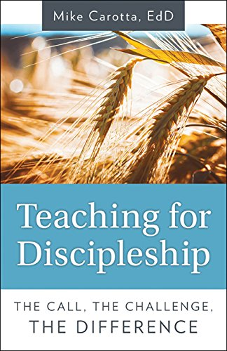 Teaching for Discipleship: The Call, the Challenge, the Difference