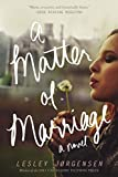 A Matter of Marriage, Lesley Jorgensen, 0425272893