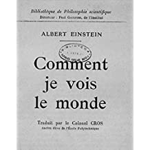 Comment je vois le monde - Albert Einstein (French Edition)