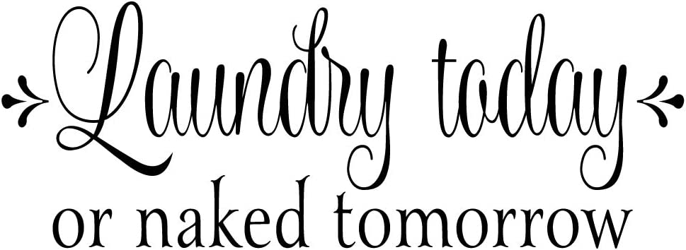 Laundry Today or Naked Tomorrow Laundry Room Wall Decal Art Words Proverb Letterring Decoration Vinyl Wall Sayings