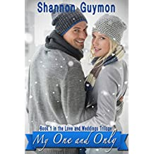 My One and Only: Book 1 in the Love and Weddings Trilogy