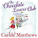 The Chocolate Lovers' Club Audiobook by Carole Matthews Narrated by Lucy Price-Lewis