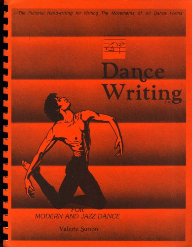 Dance Writing for Modern and Jazz Dance: The Pictorial Handwriting for Writing the Movements of All Dance Forms