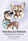 img - for Myofascial Release, Healing Ancient Wounds: The Renegade's Wisdom book / textbook / text book