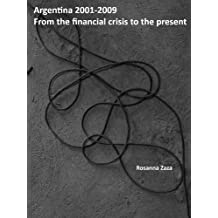 Argentina 2001-2009: From the financial crisis to the present