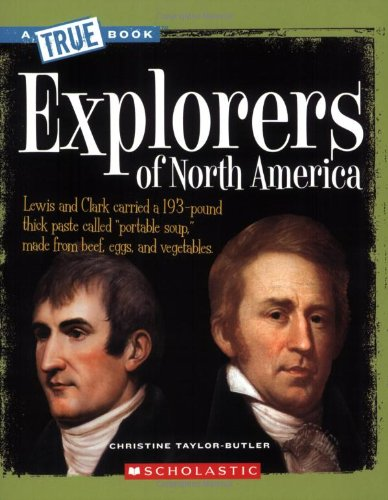 Explorers of North America (True Book)