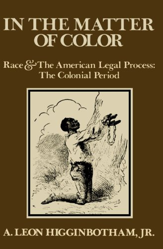 Search : In the Matter of Color Race and the American Legal Process: The Colonial Period
