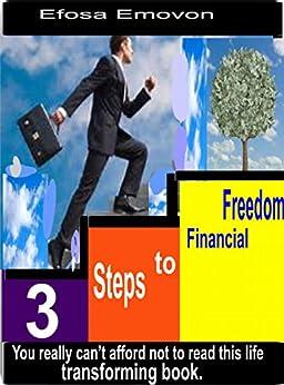 3 Steps to Financial Freedom by [Emovon, Efosa]