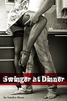 Swinger At Dinner (Swinger Sex Stories) by [Sloan, Sandra]