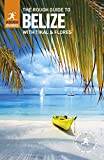 The Rough Guide to Belize (Travel Guide) (Rough Guides)