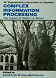 Complex Information Processing : The Impact of Herbert A. Simon, , 0805801782