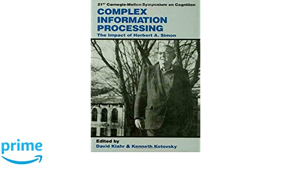 Complex Information Processing: The Impact of Herbert A. Simon