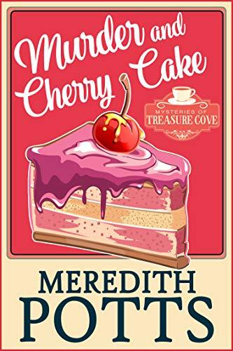 Murder and Cherry Cake (Mysteries of Treasure Cove Book 5)