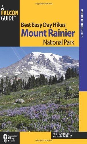 Best Easy Day Hikes Mount Rainier National Park (Best Easy Day Hikes Series) by Schneider, Heidi, Skjelset, Mary (June 5, 2012) Paperback